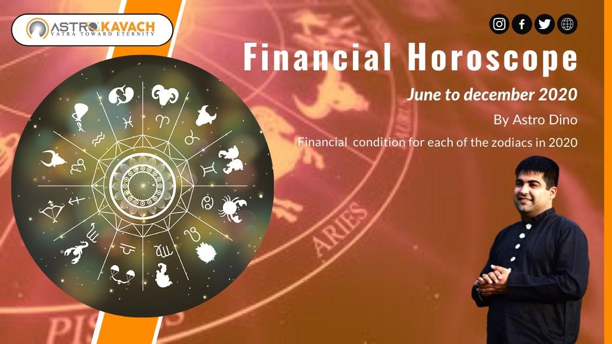 Financial Horoscope June 2020 to December 2020